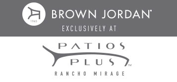 Brown Jordan Exclusively at Patios Plus Rancho Mirage